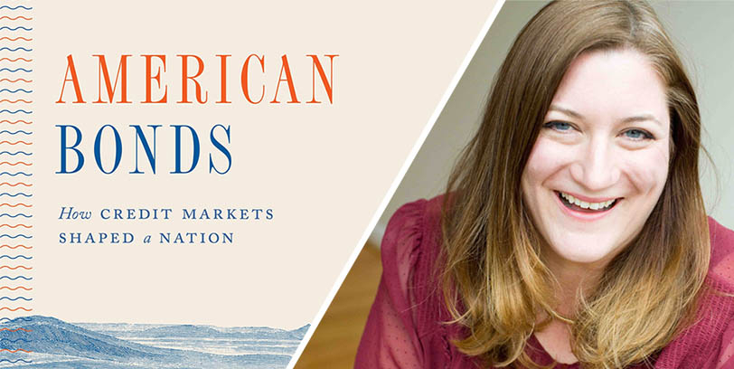 sarah quinn and her book: American Bonds - How Credit Markets Shaped a Nation