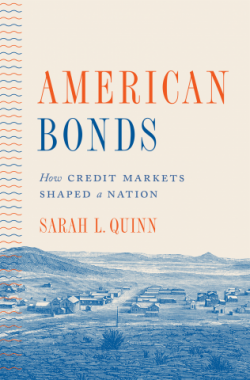 American Bonds: How Credit Markets Shaped a Nation